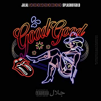 Good Good (feat. SplashOfGold)