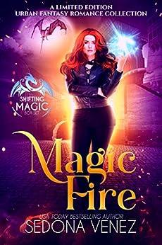 The Complete Magic Fire Saga Books 1-3: A New Adult Urban Fantasy Romance Collection by [Sedona Venez]