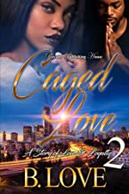Caged Love 2: A Story of Love and Loyalty (Volume 2)