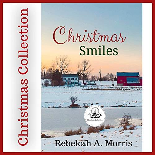 Christmas Smiles Audiobook By Rebekah A. Morris cover art