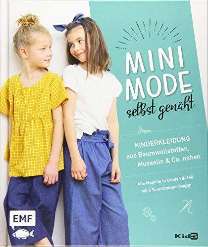 Minimode selbstgenäht – Kinderkleidung aus Baumwollstoffen, Musselin und Co. nähen: Alle Modelle in Größe 98–140 – Mit 2 Schnittmusterbogen