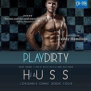 Play Dirty     Jordan's Game, Book 4              Written by:                                                                                                                                 JA Huss                               Narrated by:                                                                                                                                 Teddy Hamilton                      Length: 6 hrs and 42 mins     2 ratings     Overall 5.0
