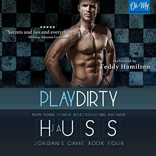 Play Dirty     Jordan's Game, Book 4              By:                                                                                                                                 JA Huss                               Narrated by:                                                                                                                                 Teddy Hamilton                      Length: 6 hrs and 42 mins     144 ratings     Overall 4.7