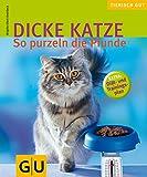 Dicke Katze: So purzeln die Pfunde (GU Tierisch gut)