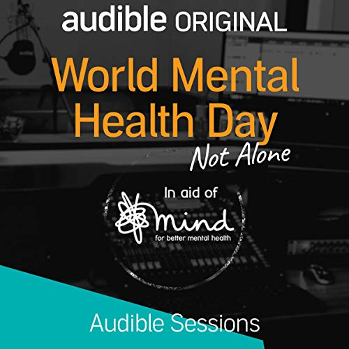 World Mental Health Day - Not Alone audiobook cover art