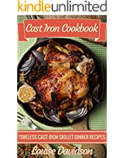 Cast Iron Cookbook: Timeless Cast Iron Skillet Dinner Recipes