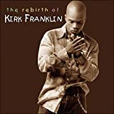 Rebirth of Kirk Franklin...