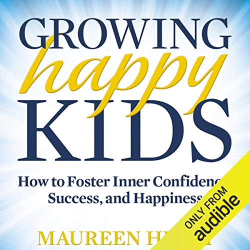 Growing Happy Kids audiobook cover art