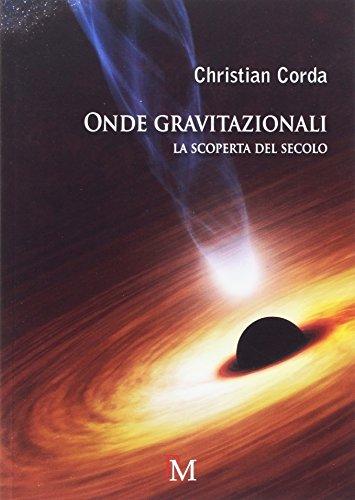 Onde gravitazionali: La scoperta del secolo