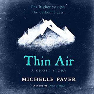 Thin Air                   By:                                                                                                                                 Michelle Paver                               Narrated by:                                                                                                                                 Daniel Weyman                      Length: 6 hrs and 1 min     503 ratings     Overall 4.4