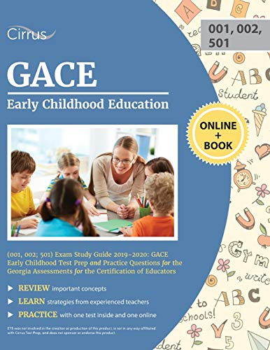 Compare Textbook Prices for GACE Early Childhood Education 001, 002; 501 Exam Study Guide 2019-2020: GACE Early Childhood Test Prep and Practice Questions for the Georgia Assessments for the Certification of Educators  ISBN 9781635302943 by Cirrus Teacher Certification Exam Prep Team