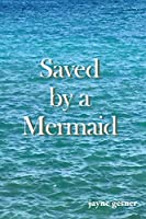 Saved by a Mermaid