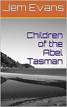 Children of the Abel Tasman by [Jem Evans]