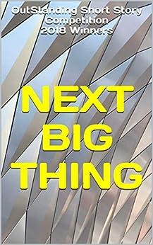 NEXT BIG THING: 2018 Winners by [Garry Wotherspoon, Trevor Steverink, Clare Richardson, Threse Vargas, Jes Layton, Verity Croker, Caitlin Archer, Jake Martin]