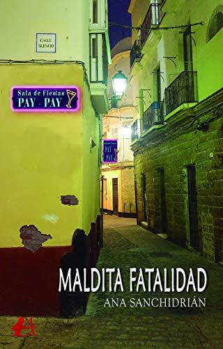 Maldita fatalidad eBook: Ana Sanchidrián: Amazon.es: Tienda Kindle