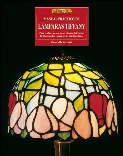 Manual Practco de Lamparas Tiffany (2004) by ZACCARIA(365230)(1905-07-05)