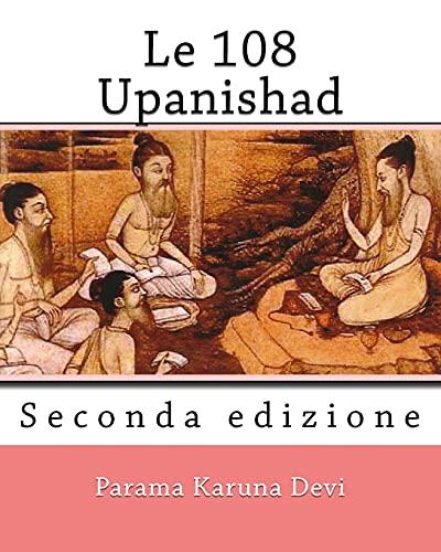 Le 108 Upanishad: (Seconda Edizione)
