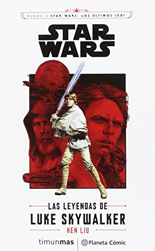 Star Wars Episodio VIII Las leyendas de Luke Skywalker (novela) (Star Wars: Novelas)