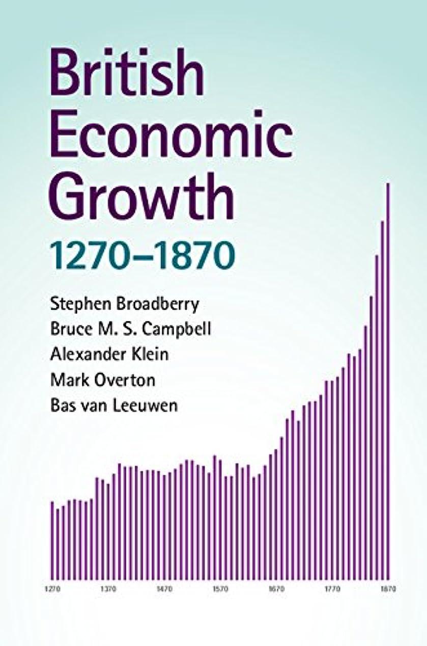 サーマル不幸スナップBritish Economic Growth, 1270–1870 (English Edition)