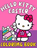 Hello Kitty Easter Coloring Book: Wonderful Colouring Book for Little Kids Different Hello Kitty Easter Characters for Fun & Color