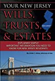 Your New Jersey Wills, Trusts, & Estates Explained Simply Important Information You Need to Know for New Jersey Residents (Back-To-Basics)