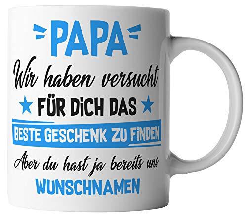 vanVerden Tasse - Papa Wir haben versucht für dich das beste Geschenk zu finden, aber du hast ja bereits uns - Wunschnamen anpassbar personalisiert