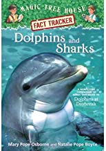 Dolphins and Sharks : A Nonfiction Companion to Dolphins at Daybreak (Magic Tree House Research Guide Ser.)