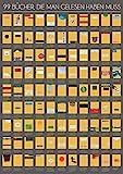 99 Bücher, die man gelesen haben muss: Eine Leseliste zum