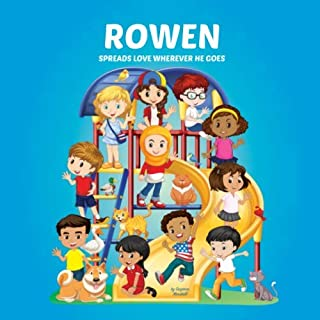 Rowen Spreads Love Wherever He Goes: Personalized Book & Inspirational Book for Kids (Personalized Books, Inspirational St...