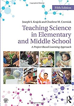Teaching Science in Elementary and Middle School  A Project-Based Learning Approach