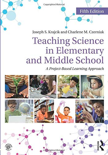 Teaching Science in Elementary and Middle School: A Project-Based Learning Approach