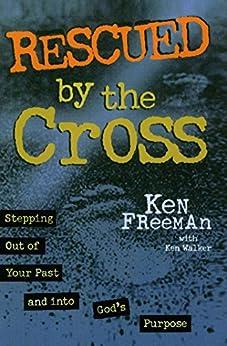 Rescued By the Cross by [Ken Freeman]
