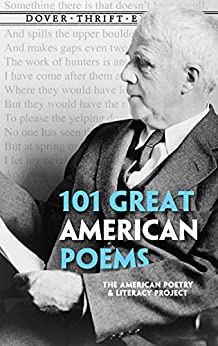 101 Great American Poems (Dover Thrift Editions) by [The American Poetry & Literacy Project]