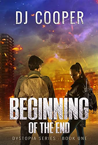 The Beginning of the End: Post Apocalyptic Survival Thriller: Surviving a Powerless World (Dystopia Book 1) by [DJ Cooper]