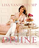 Simply Divine: A Guide to Easy, Elegant, and Affordable Entertaining (English Edition)