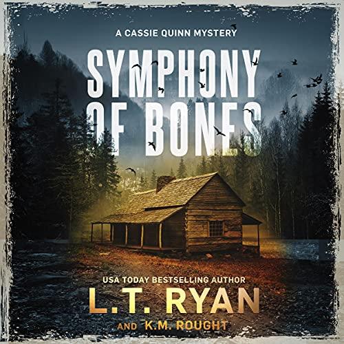 Symphony of Bones Audiobook By L.T. Ryan, K.M. Rought cover art