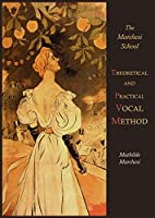 Theoretical and Practical Vocal Method