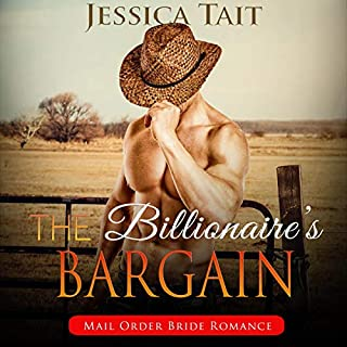 The Billionaire's Bargain: Mail Order Bride Romance     Western Pregnancy Cowboy, Book 1              By:                                                                                                                                 Jessica Tait                               Narrated by:                                                                                                                                 Zura Johnson                      Length: 2 hrs and 11 mins     16 ratings     Overall 4.0