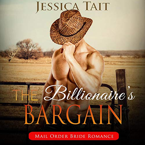 The Billionaire's Bargain: Mail Order Bride Romance cover art