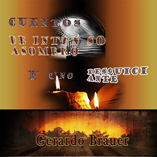 Cuentos de intenso asombro (y uno desquiciante) [Stories of Intense Astonishment] audiobook cover art