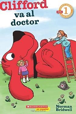 Lector de Scholastic Nivel 1: Clifford va al doctor: (Spanish language edition of Scholastic Reader Level 1: Clifford Goes to the Doctor) (Spanish Edition)