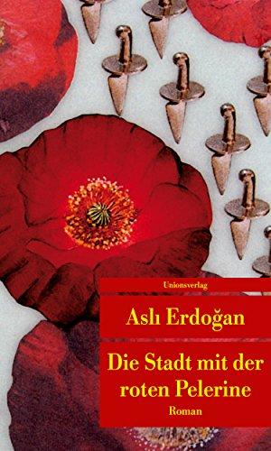 Die Stadt mit der roten Pelerine: Mit einem Nachwort von Karin Schweißgut. Roman. Türkische Bibliothek (Unionsverlag Taschenbücher)