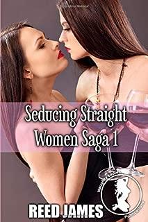 Seducing Straight Women Saga 1