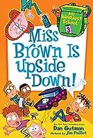 My Weirdest School #3: Miss Brown Is Upside Down! (My Weirdest School, 3)
