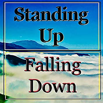 Standing Up: Falling Down