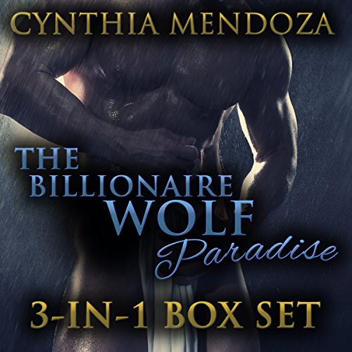 Shifter Romance: The Billionaire Wolf Paradise 3-in-1 Set cover art