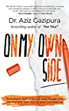 On My Own Side: Transform Self-Criticism and Doubt Into Permanent Self-Worth and Confidence (English Edition)