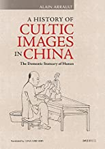 A History of Cultic Images in China – The Domestic Statuary of Hunan