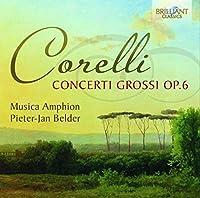 Corelli: Concerti Grossi Op.6 by Pieter-Jan Belder Musica Amphion (2012-08-16)