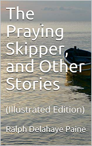 The Praying Skipper, and Other Stories (English Edition)